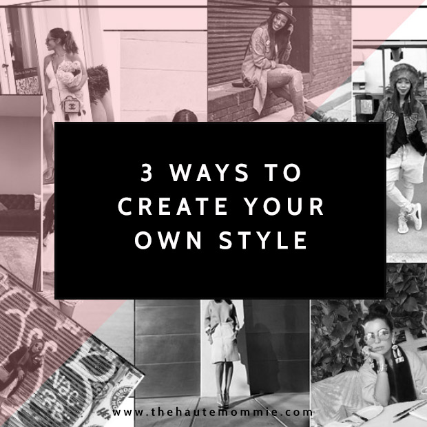 3 Ways To Create Your Own Style