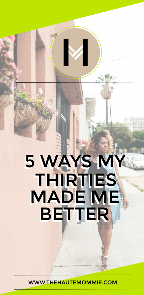 PIN THIS!! 5 Ways Your 30s Will Make You Better!!