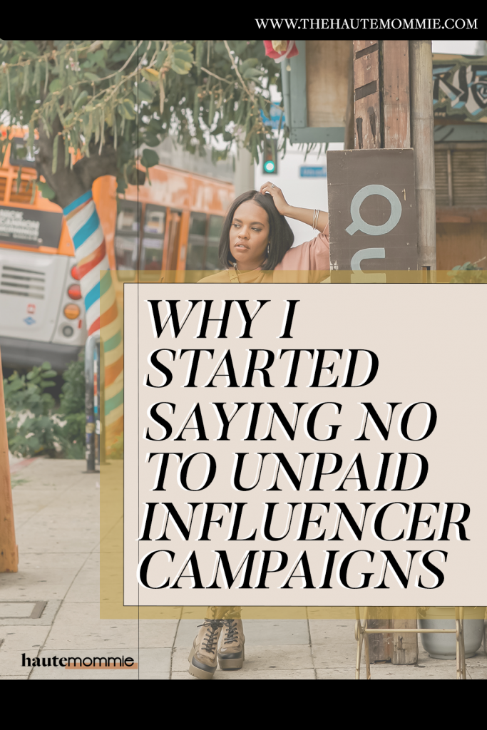 We're saying no to unpaid influencer campaigns, Hautemommie teaches why you should stop accepting free products in exchange for work!
